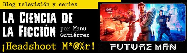 Future Man: Videojuegos y Gamberradas thumbnail