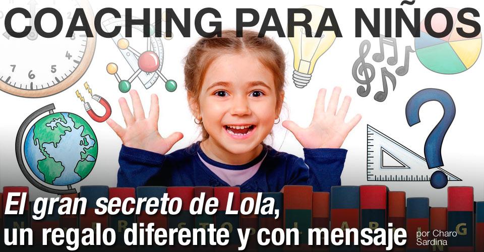 COACHING PARA NIÑOS / El gran secreto de Lola post image
