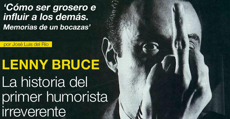 La Vida De Lenny Bruce Por José Luis Del Río Para Yellowbreak