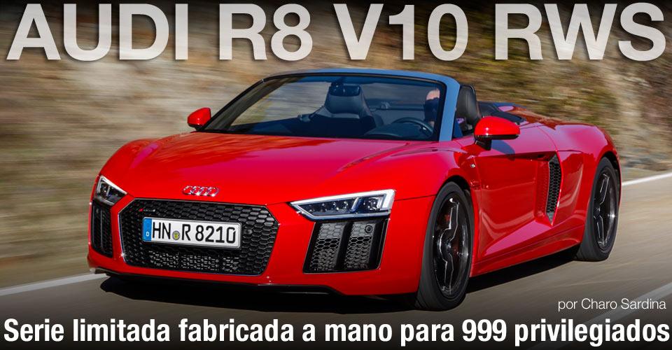 AUDI R8 V10 RWS / Serie limitada fabricada a mano para 999 privilegiados post image