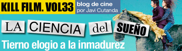 Blog de cine Kill Film Vol.33: La ciencia del sueño thumbnail