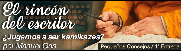 El Rincón del Escritor: ¿Jugamos a ser kamikazes? thumbnail