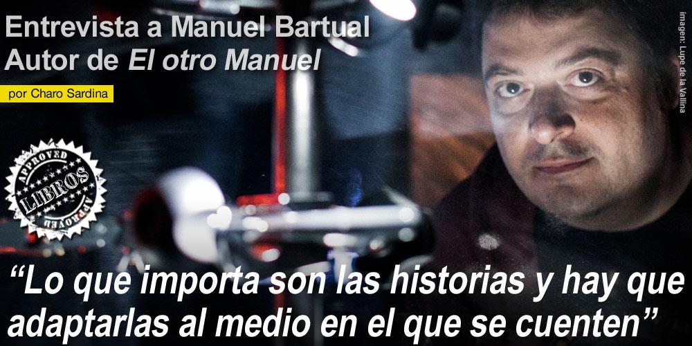 Entrevista a Manuel Bartual post image