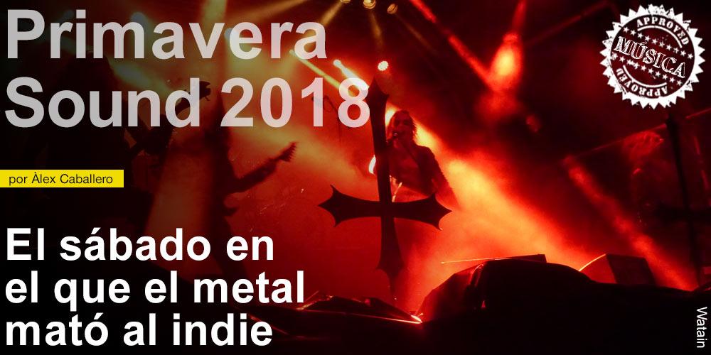 Primavera Sound 2018: El sábado en el que el metal mató al indie post image
