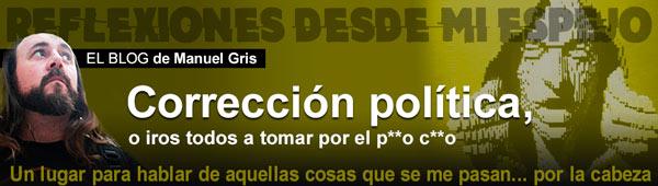 Blog 'Reflexiones desde mi Espejo': Corrección política thumbnail