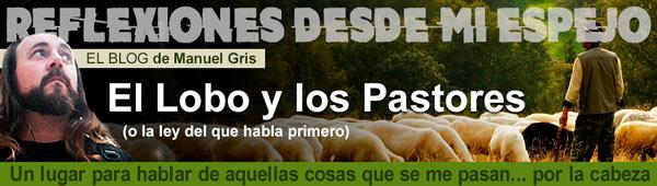 Blog Manuel Gris: El Lobo y los Pastores thumbnail