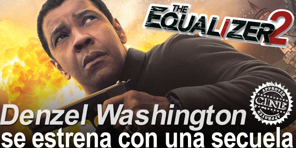 The Equalizer 2 / Denzel Washington se estrena con una secuela post image