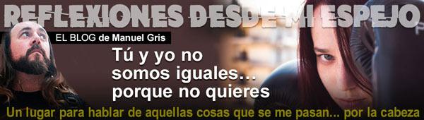 Blog Tendencias de Manuel Gris: Tú y yo no somos iguales… porque no quieres thumbnail