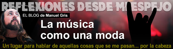Blog de Tendencias de Manuel Gris: La música como una moda thumbnail