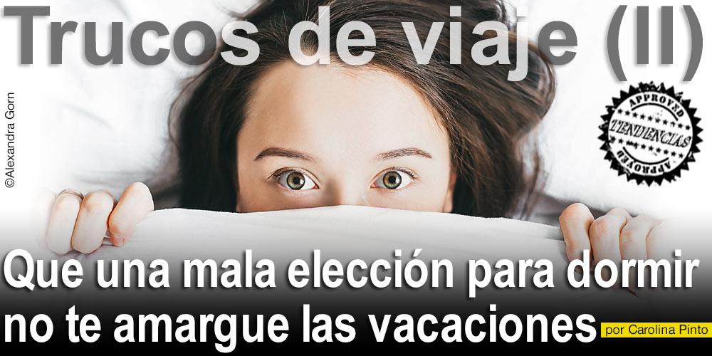 TRUCOS DE VIAJE (II): Consejos para dormir bien en vacaciones post image