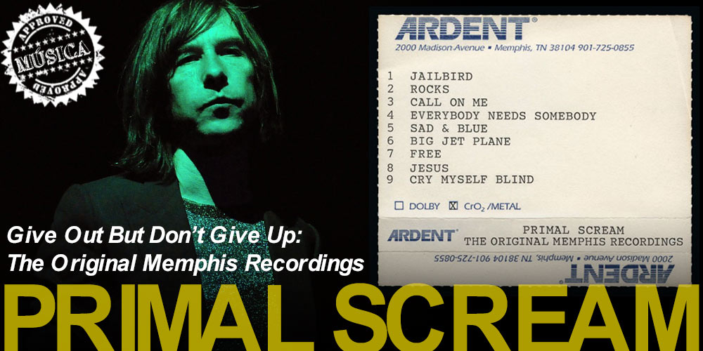 Primal Scream: 'Give Out But Don't Give Up: The Original Memphis Recordings' post image