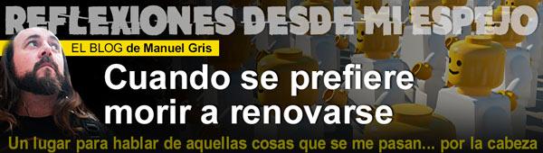 """Blog Tendencias Manu Gris: """"Cuando se prefiere morir a renovarse"""" thumbnail"""