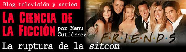 """Blog series Manu Gutiérrez: """"La ruptura de la sitcom"""" thumbnail"""