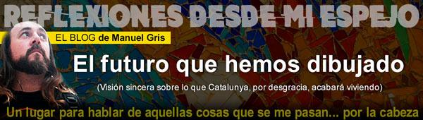 "Blog Manu Gris: ""El futuro que hemos dibujado en Catalunya"" thumbnail"