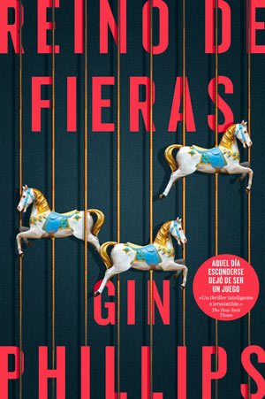 Reino de Fieras de Gin Phillips