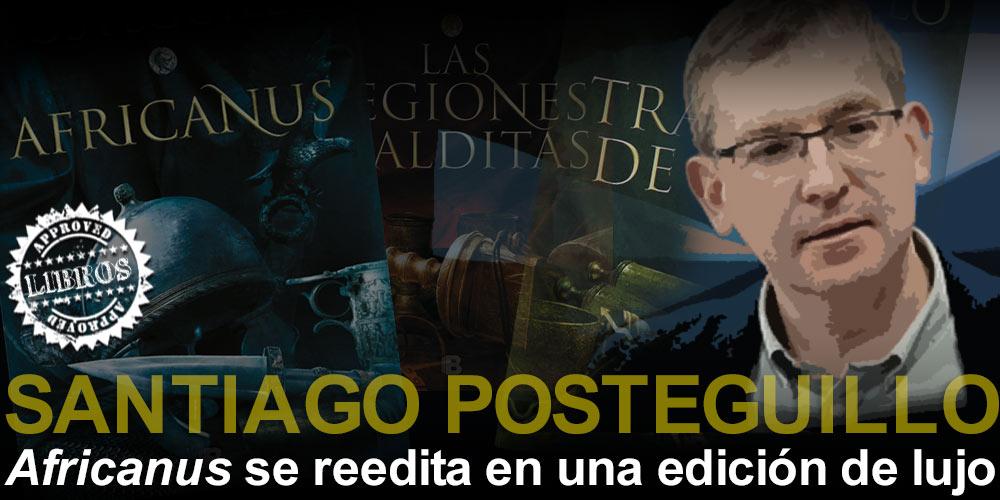 Santiago Posteguillo, la saga Africanus se reedita post image