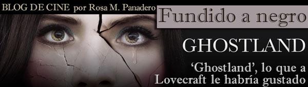 Ghostland, lo que a Lovecraft le habría gustado thumbnail