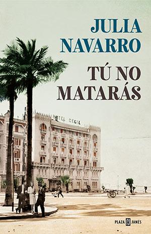 'Tú no matarás' de Julia Navarro