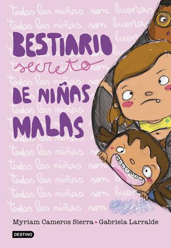 'Bestiario Secreto De Niñas Malas' de M. Cameros y G. Larralde