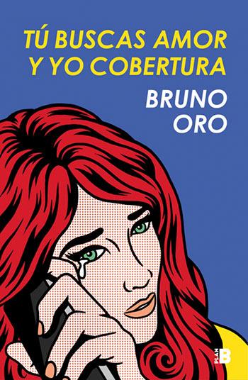 'Tú buscas amor y yo cobertura' de Bruno Oro