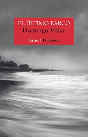 'El último barco' de Domingo Villar
