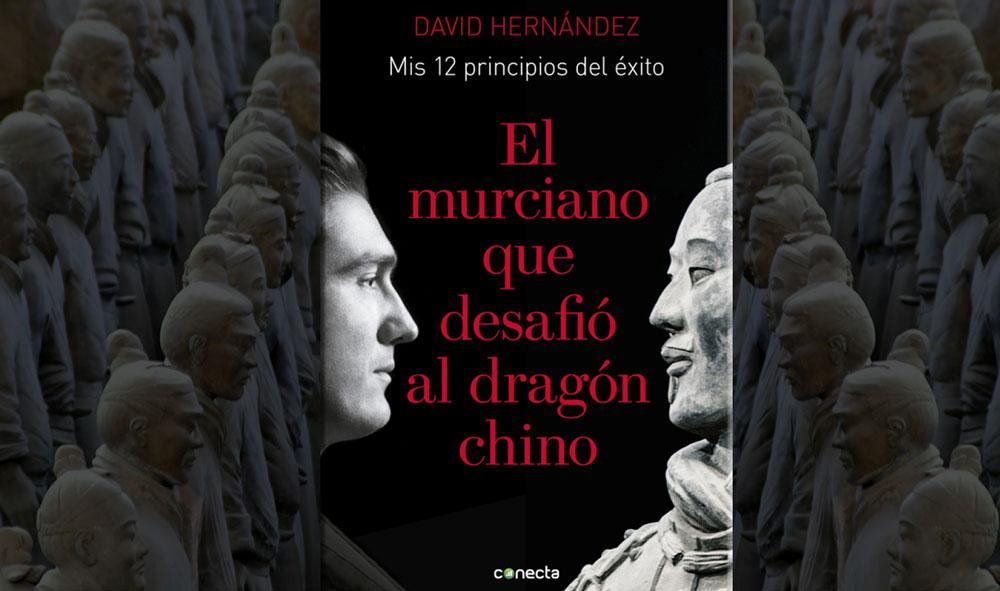 'El murciano que desafió al dragón chino' de David Hernández (Conecta) post image