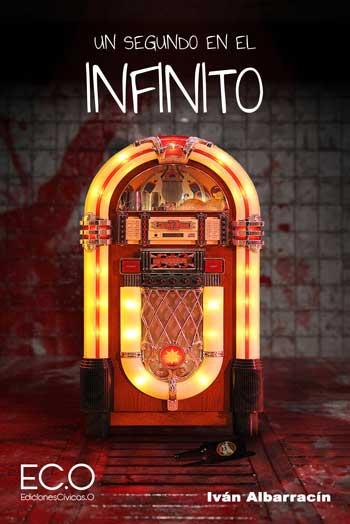'Un segundo en el infinito', de Iván Albarracín