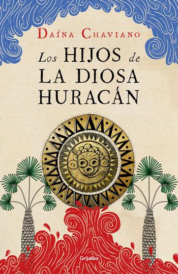 'Los hijos de la diosa Huracán', de Daína Chaviano