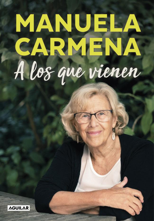 'A los que vienen', el legado de Manuela Carmena