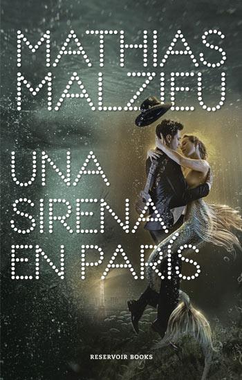 'Una sirena en Paris' de Mathias Malzieu
