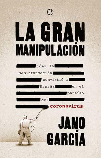 'La gran manipulación'de Jano García