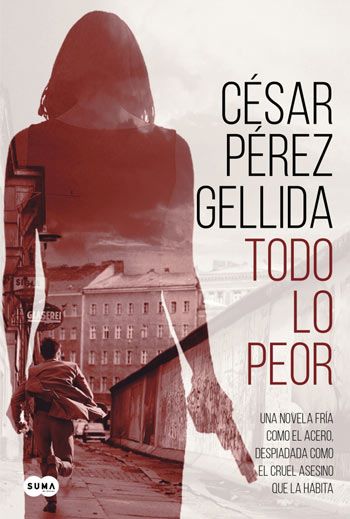 'Todo lo peor', de César Pérez Gellida