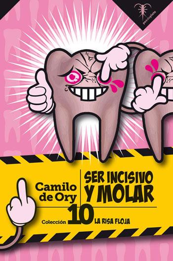 'Ser incisivo y molar', de Camilo de Ory