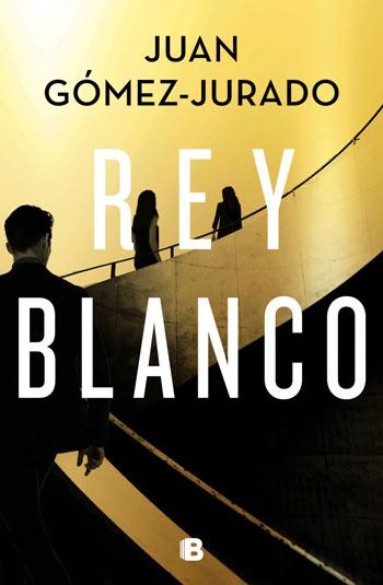 'Rey Blanco', de Juan Gómez-Jurado