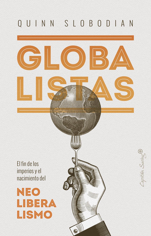 """""""Globalistas"""", un libro de historia para entender la actualidad"""