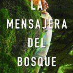 'La mensajera del bosque', de Maite R. Ochotorena